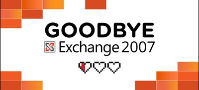 Bye Bye Exchange 2007